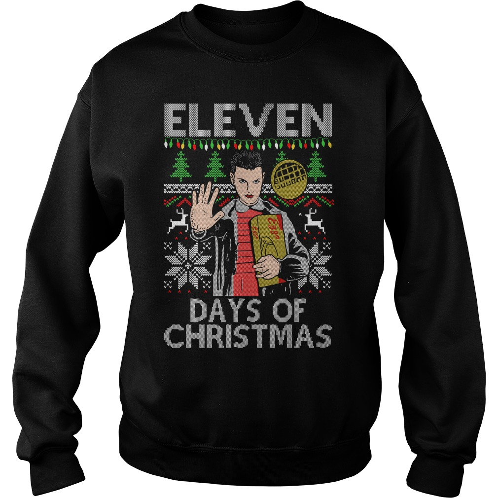 Eleven Days Of Ugly Christmas Gsweat Shirt