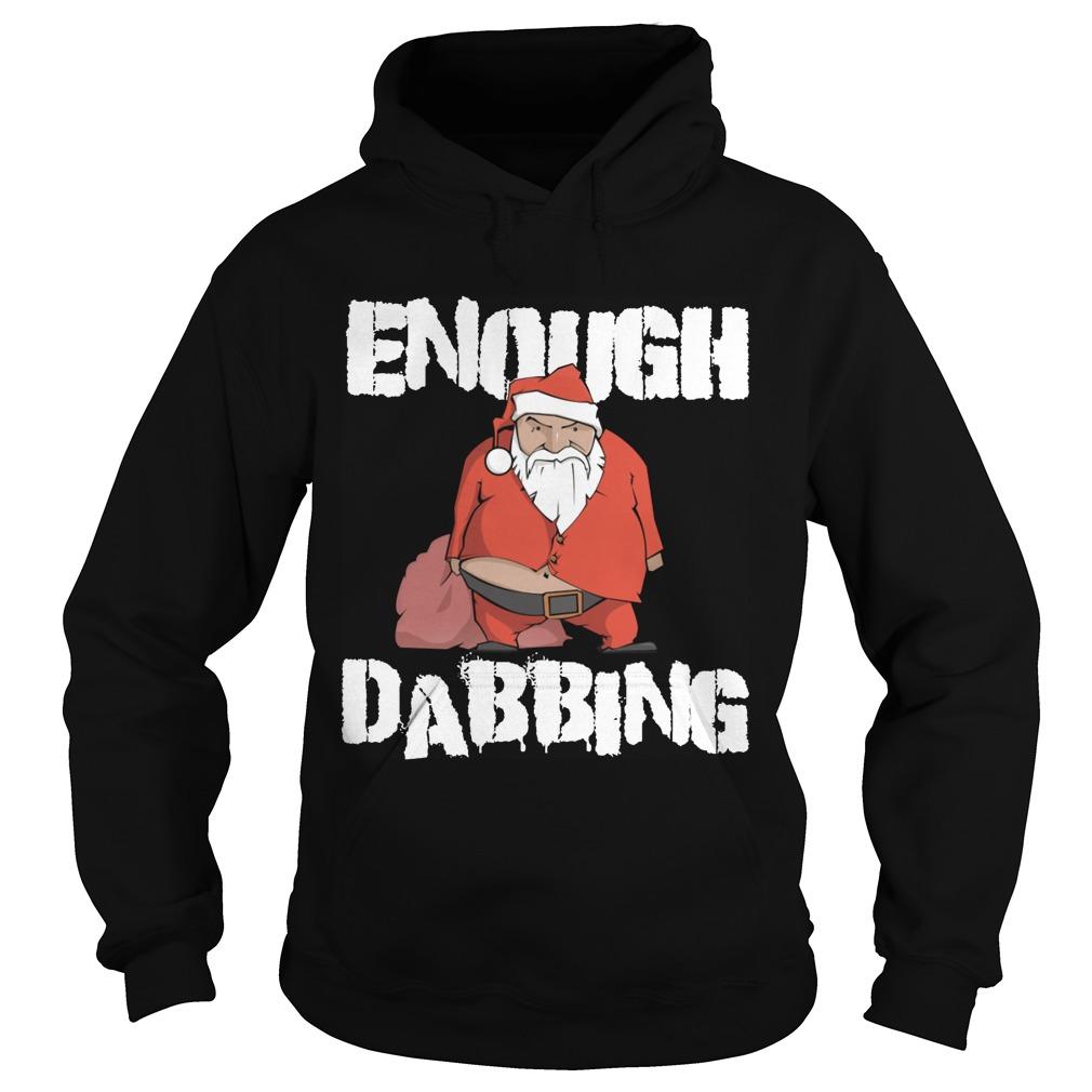 Enough Dabbing Santa Hôdie