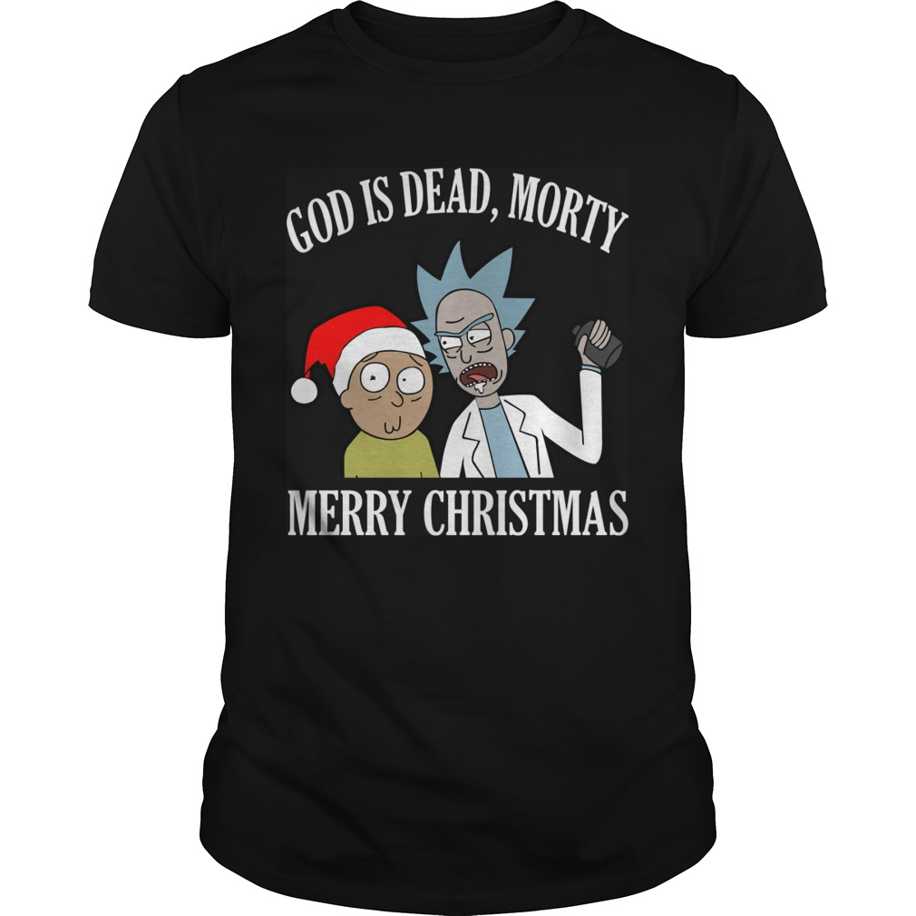 God Is Dead Morty Merry Christmas Sweat Shirt Hoodie Sweater Ladies Guys Tee