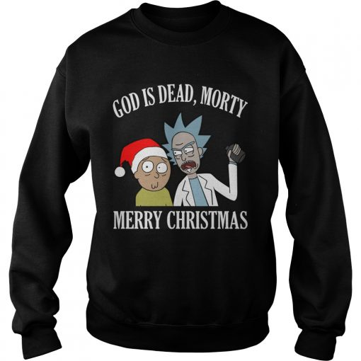 God Is Dead Morty Merry Christmas Sweat Shirt Hoodie Sweater Ladies Sweat Shirt