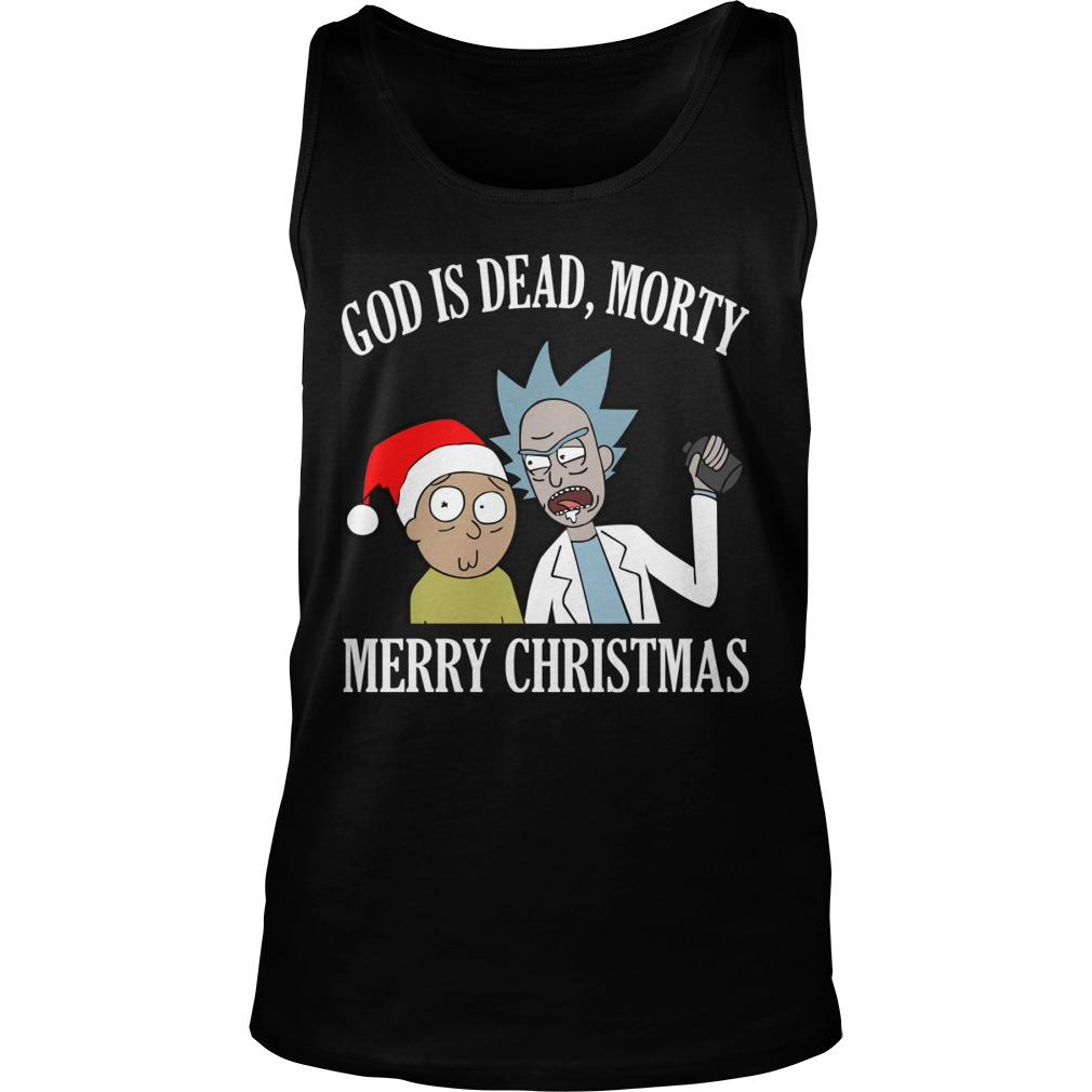 God Is Dead Morty Merry Christmas Sweat Shirt Hoodie Sweater Ladies Unisex Tank Top