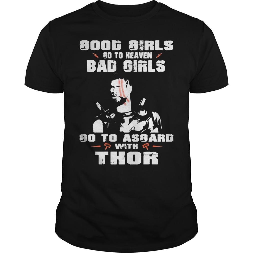 Good Girls Go Heaven Bad Girls Go Asgard Thor Shirt