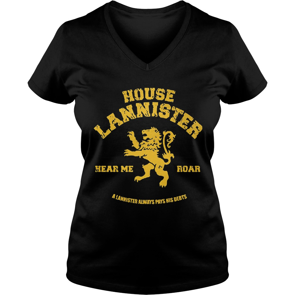 House Lannisster Hear Me Roar Alannister Always Pays Nis Debts Ladies V Neck