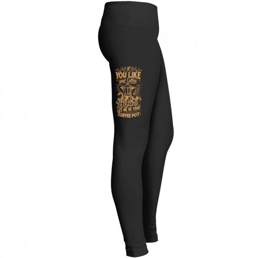 Like Coffee Hot Let Coffee Pot Leggings
