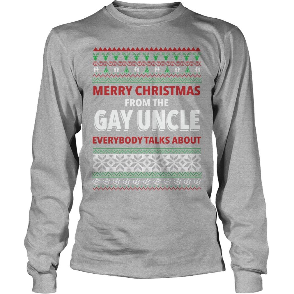 Merry Christmas Gay Uncle Everyone Talks Longsleeve