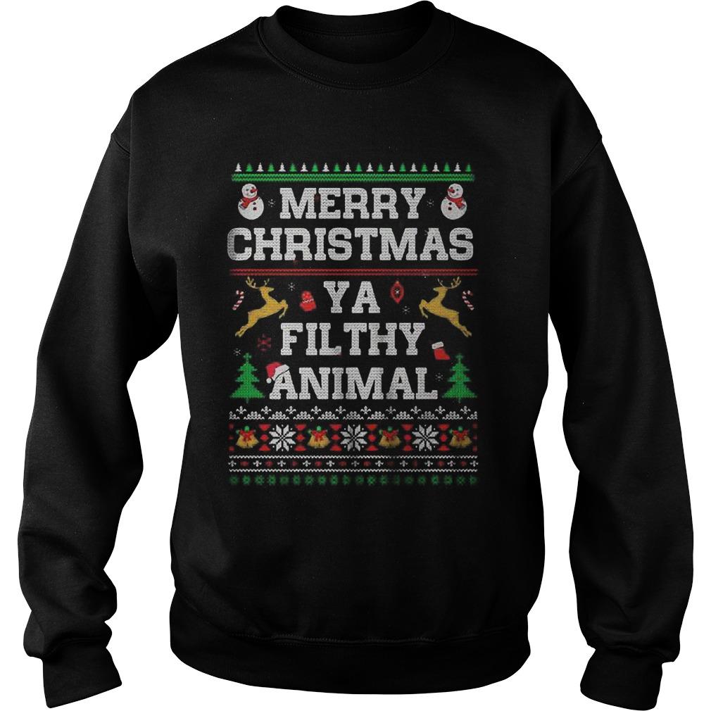Merry Christmas Ya Filthy Animal Ugly Christmas Sweat Shirt