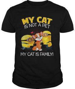 Minion My Cat Is Not A Pet My Cat Is Family T Shirt Buy T Shirts Sell Art Teenavi Guys Tee