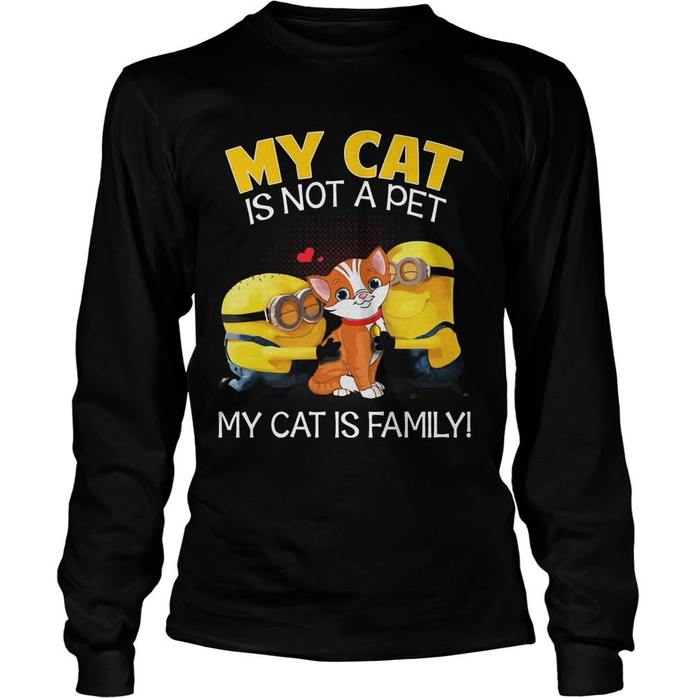 Minion my cat is not a pet my cat is family t shirt buy for Where to sell t shirts