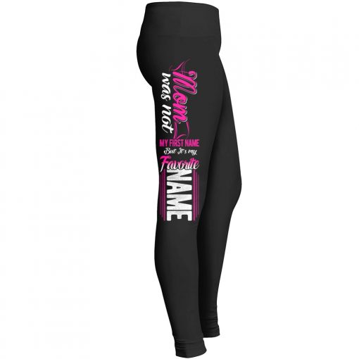 Mom Not First Name Favorite Name Leggings