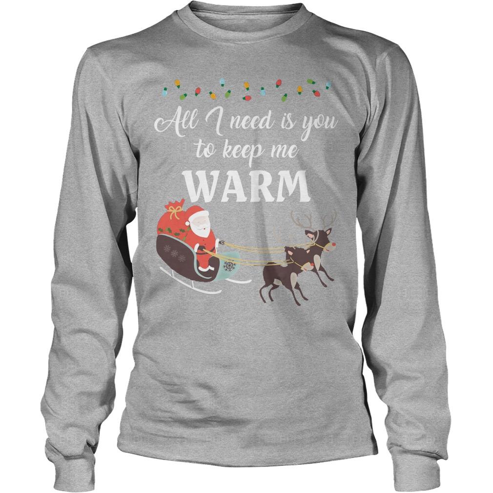 Need Keep Warm Longsleeve