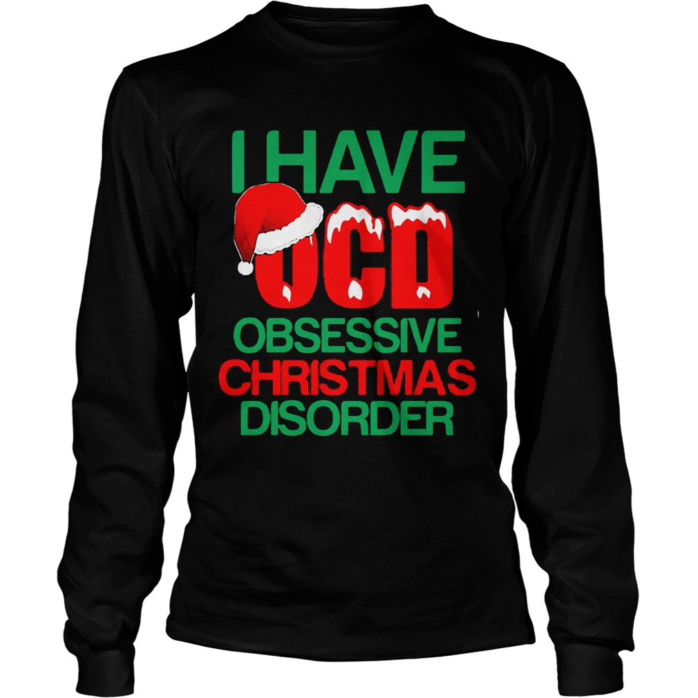 I have ocd obsessive christmas disorder ugly christmas sweater, hoodie,