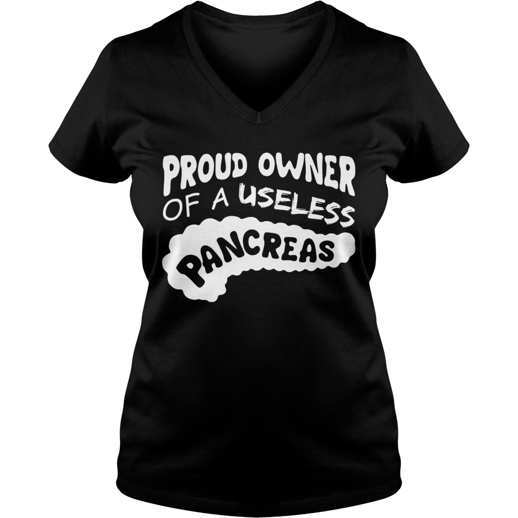 Proud Owner Useless Pancreas Diabetes Ladies V Neck