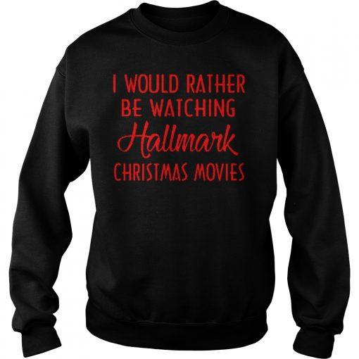 Rather Watching Hallmark Christmas Movies Sweater