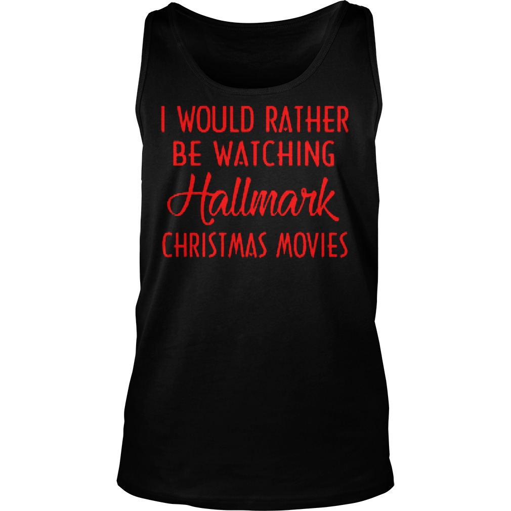 Rather Watching Hallmark Christmas Movies Tank Top