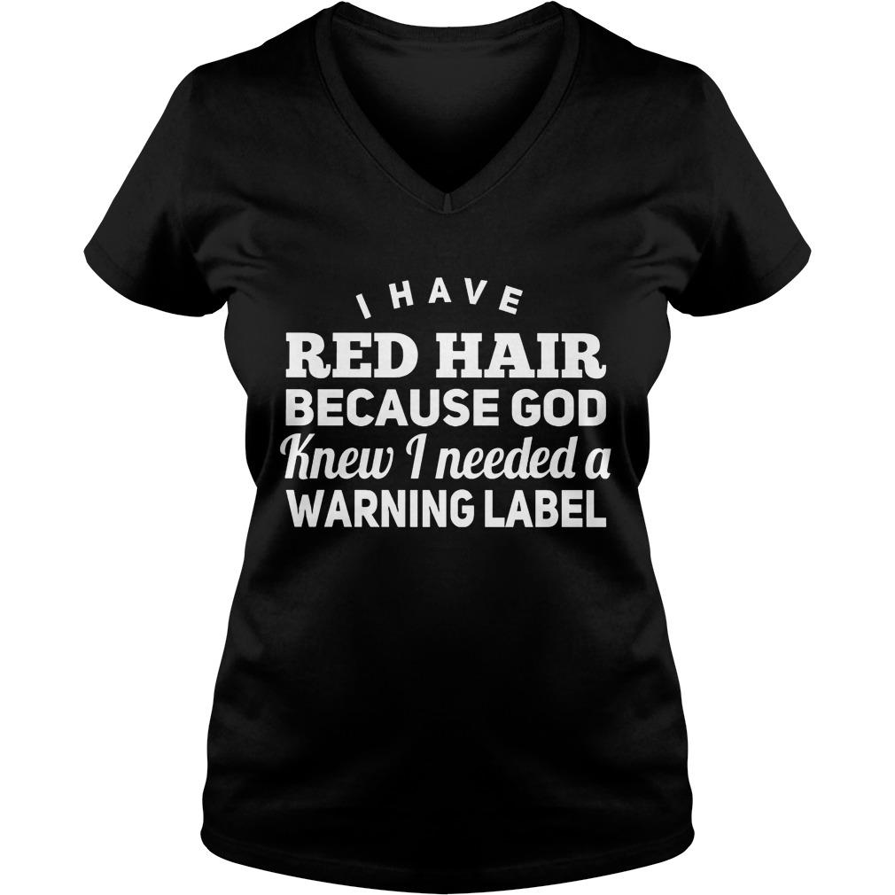 Red Hair God Knew Needed Warning Label Vneck
