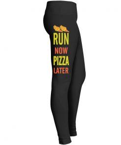 Run Now Pizza Later Leggings