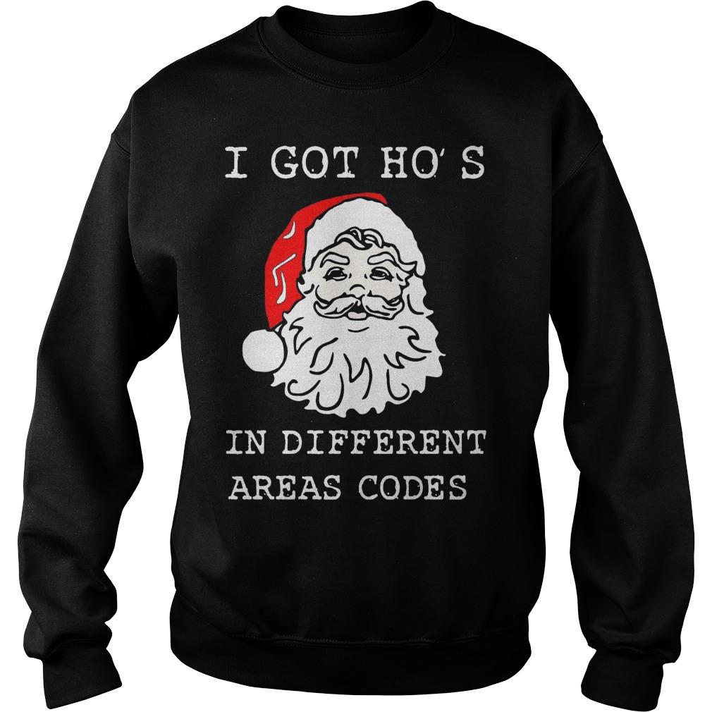 Santa Got Hos Different Areas Codes Sweat Shirt