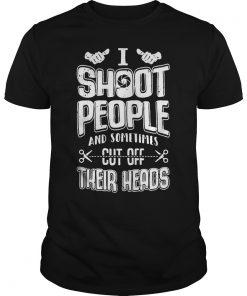 Shoot People Sometimes Cut Off Guys Tee