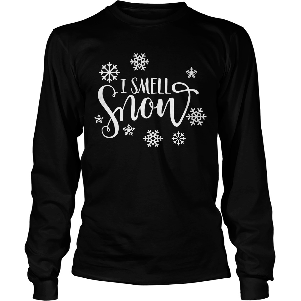 Snowfall Smell Snow Sweat Shirt Hoodie Sweater Longsleeve T Longsleeve Tee