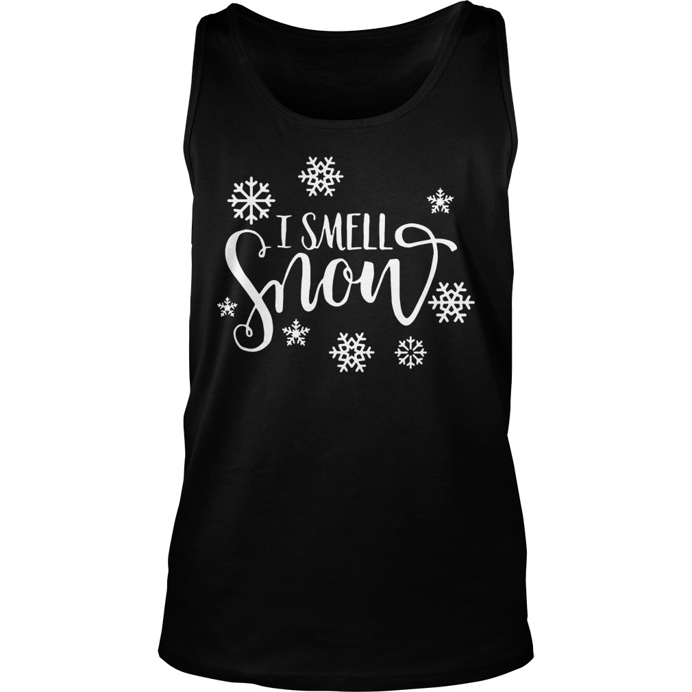 Snowfall Smell Snow Sweat Shirt Hoodie Sweater Longsleeve Tank Top
