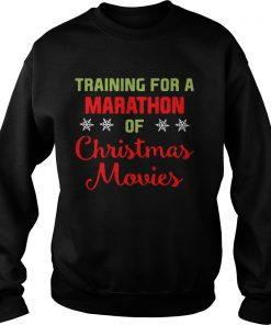 Training For A Marathon Of Ugly Christmas Movies Sweat Shirt