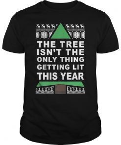 Tree Isnt Thing Getting Lit Year Christmas Guystee