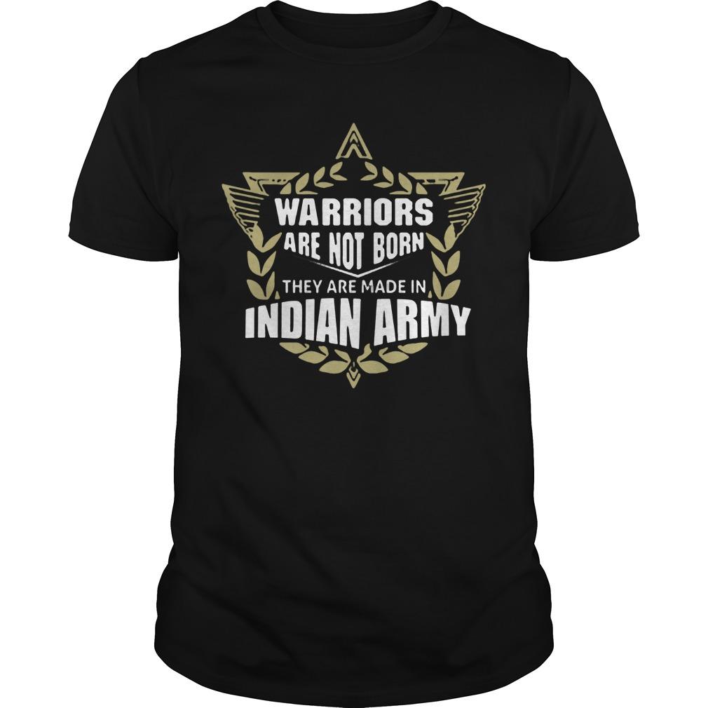 Warriors Not Born Made Indian Army Shirt
