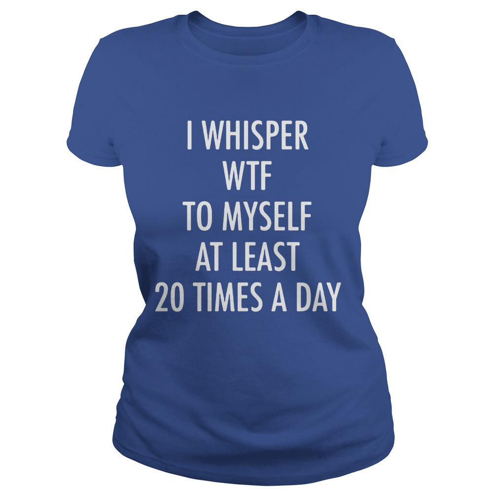 Whisper Wtf 20 Times Day Ladies