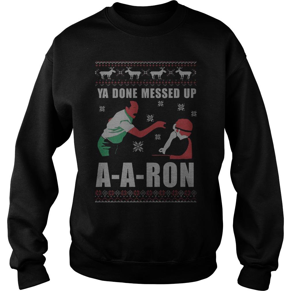 Ya Done Messed Ron Sweater