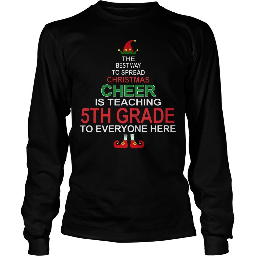 Christmas Cheer Teaching 5th Grade Everyone Longsleeve
