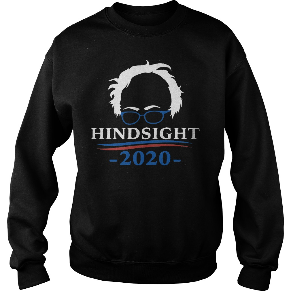 Hindsight 2020 Sweat Shirt