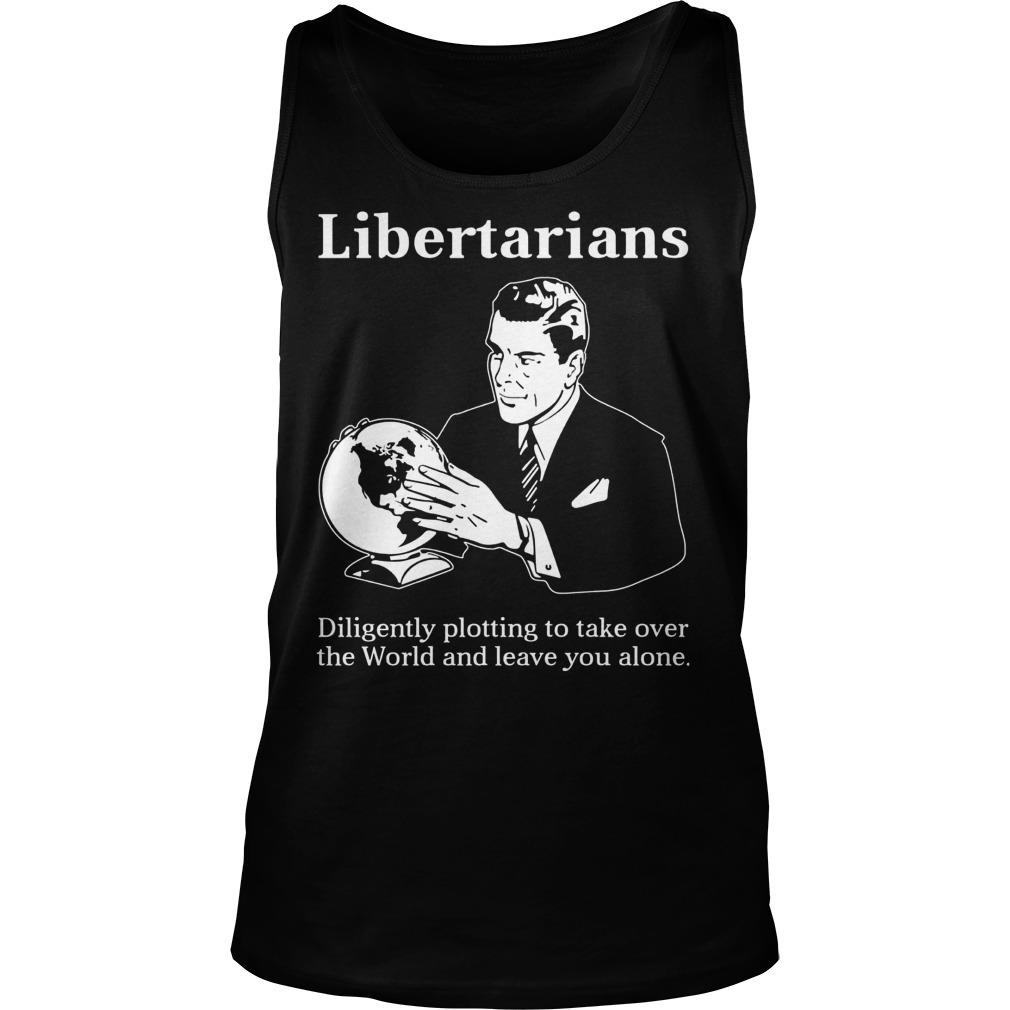 Libertarians Plotting Take World Clever Tanktop