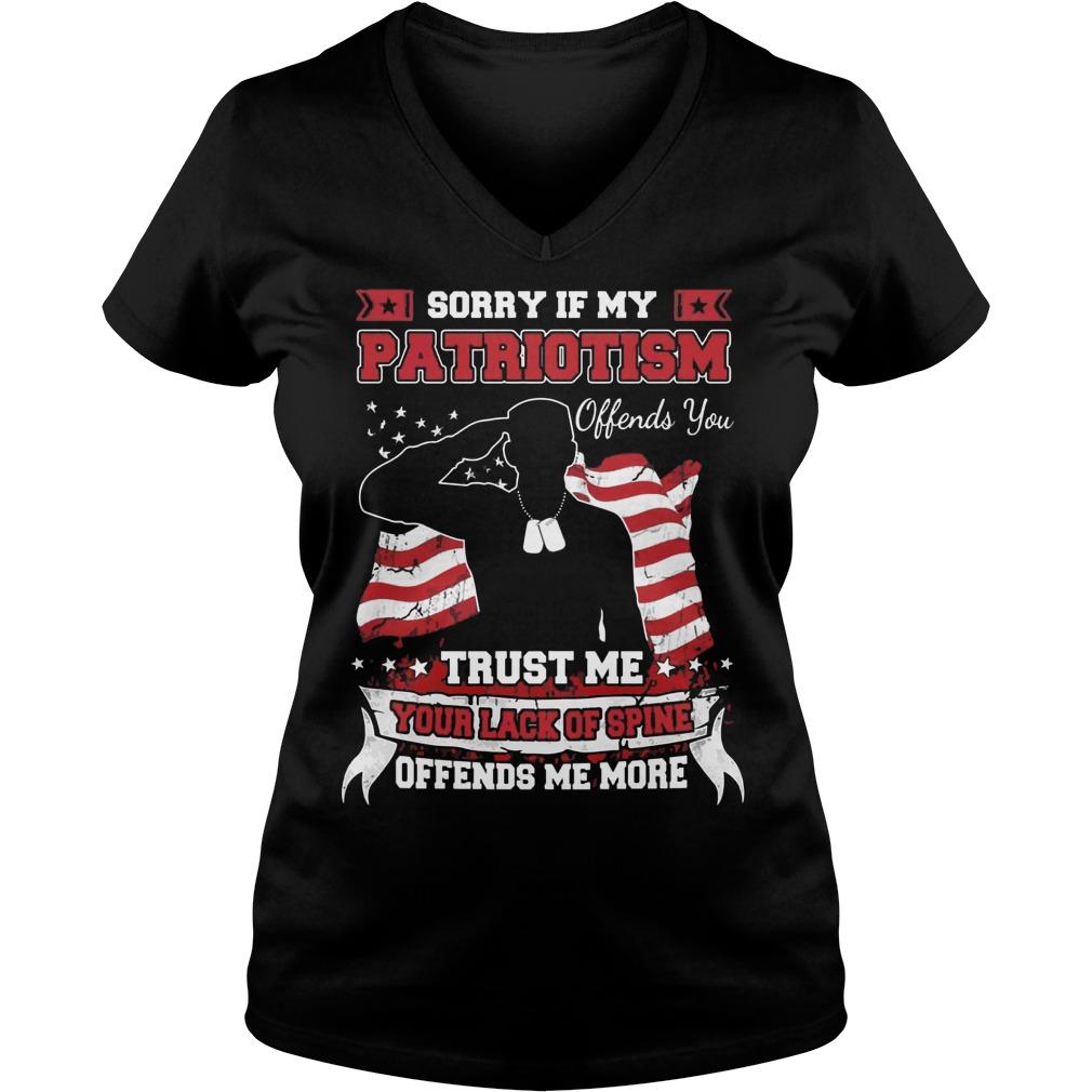 Sorry Patriotism Offends Trust Lack Spine Offends V Neck