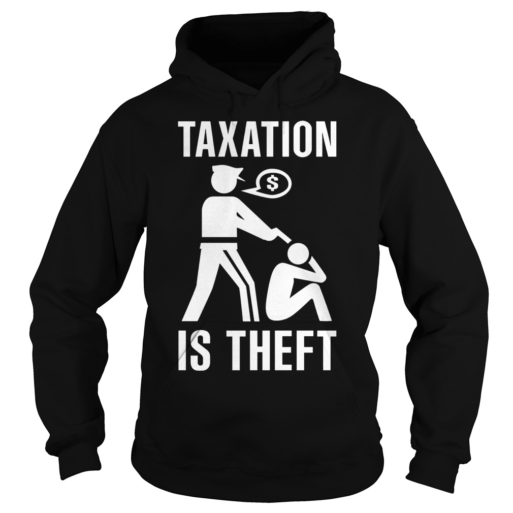 Taxation Theft Hoodie