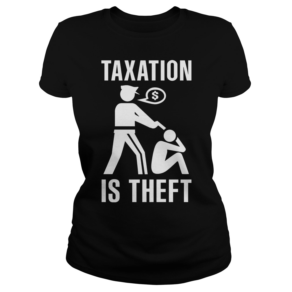 Taxation Theft Ladies Tee