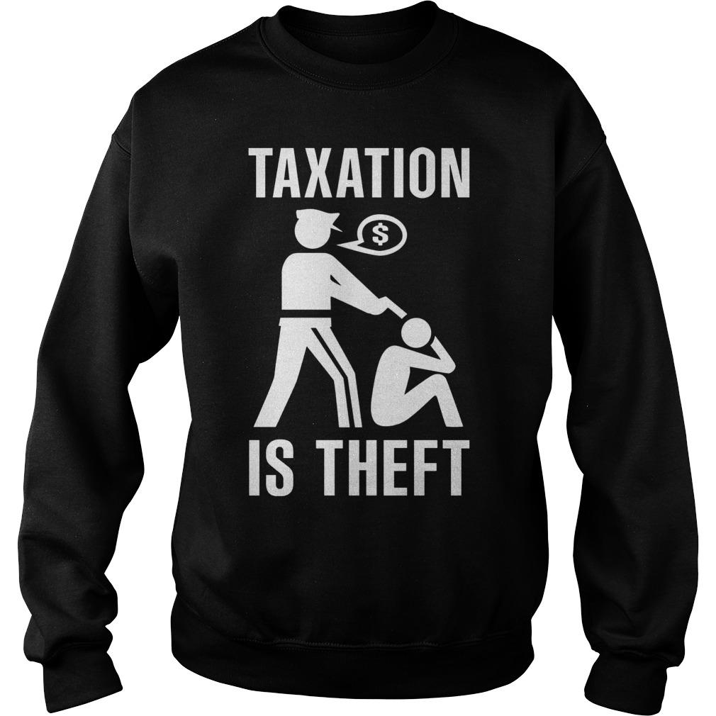 Taxation Theft Sweat Shirt