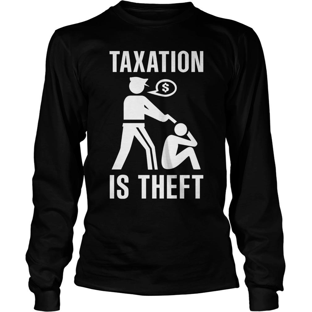 Taxation Theft Unisex Longsleeve Tee