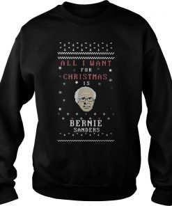 Want Christmas Bernie Sanders Sweatshirt