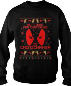 Want Christmas Chimichanga Sweat Shirt