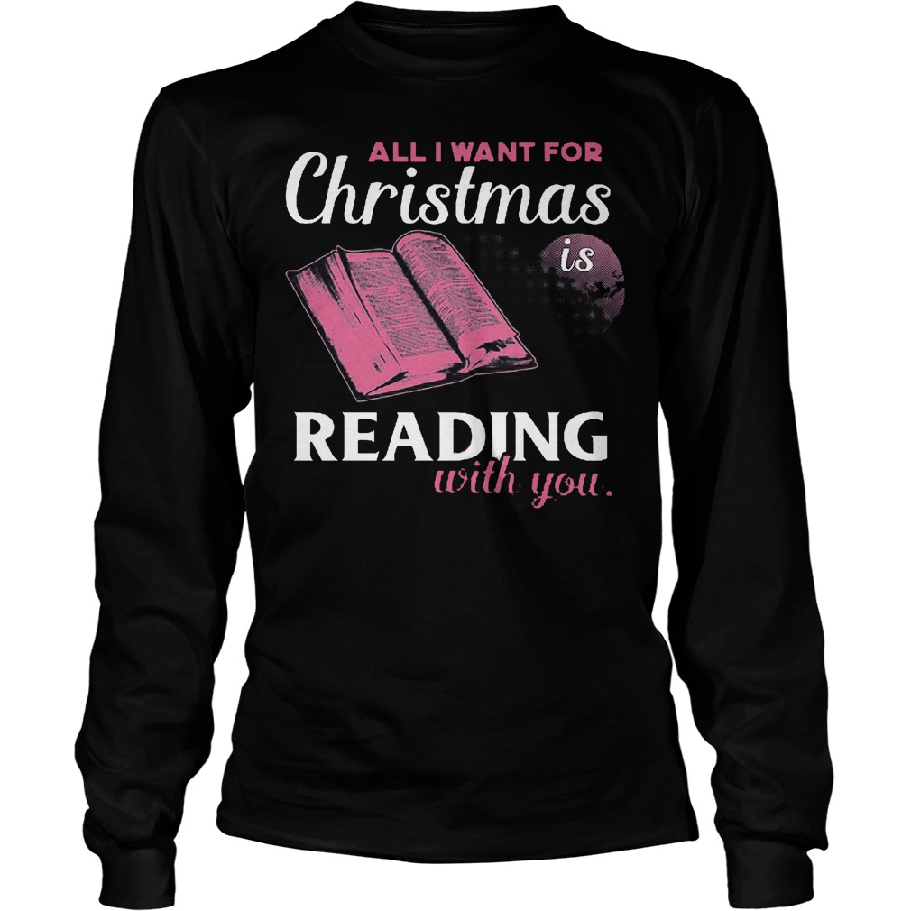 Want Christmas Reading Longsleeve Tee
