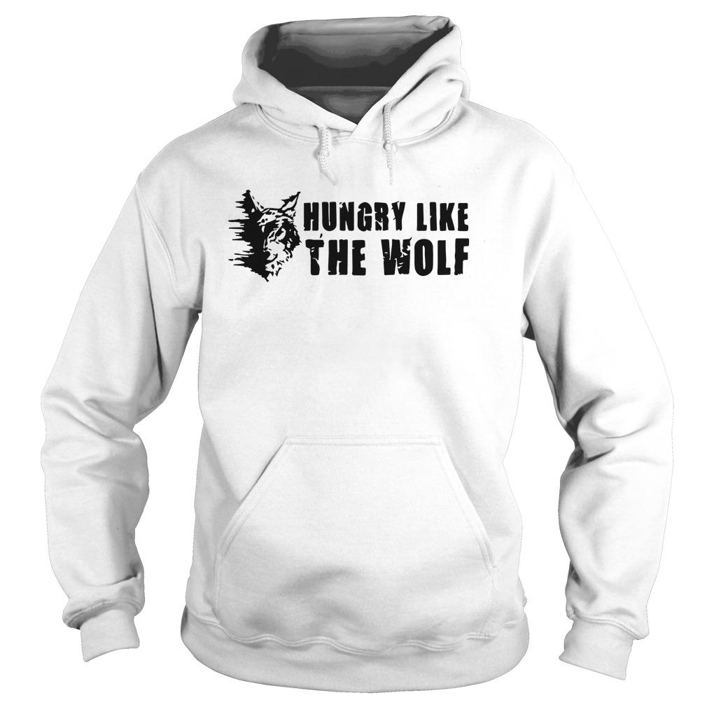 Hungry Like The Wolf Hoodie