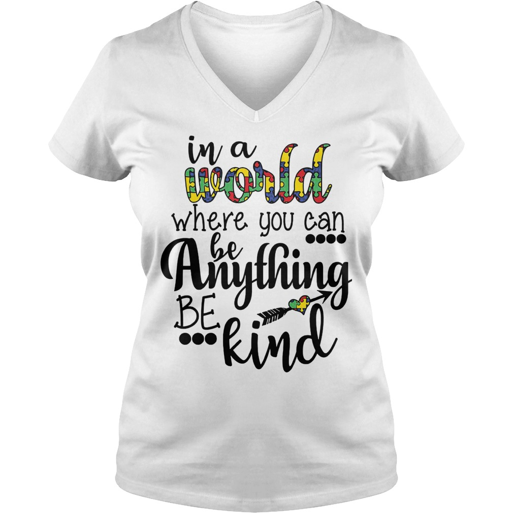 In A World Where You Can Be Anything Be Kind V Neck