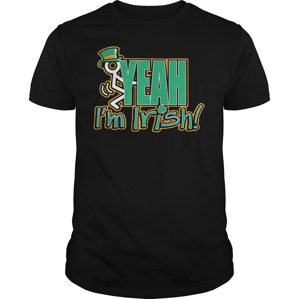 Yeah I'm Irish Shirt