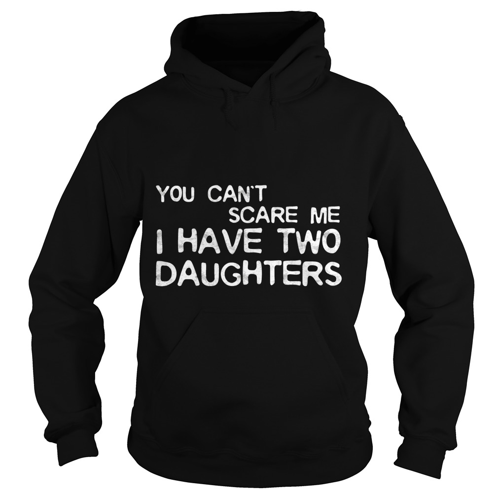 Cant Scare Daughters Hoodie
