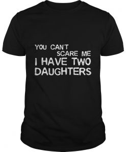 Cant Scare Daughters Shirt
