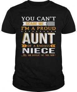 Cant Scare Im Proud Aunt Badass Niece Shirt