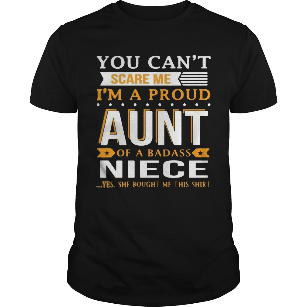 Cant Scare Im Proud Aunt Badass Niece Shirt