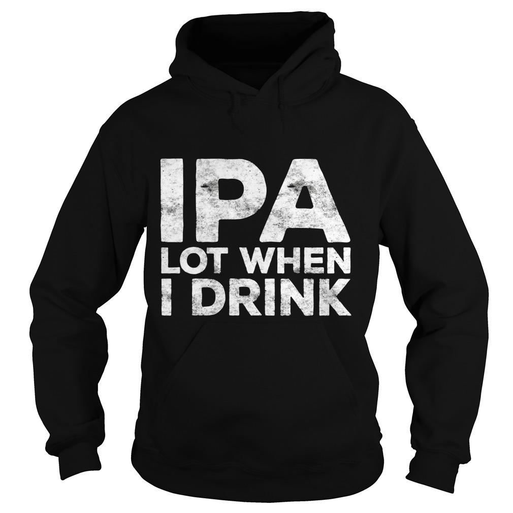 Ipa Lot Drink Hoodie
