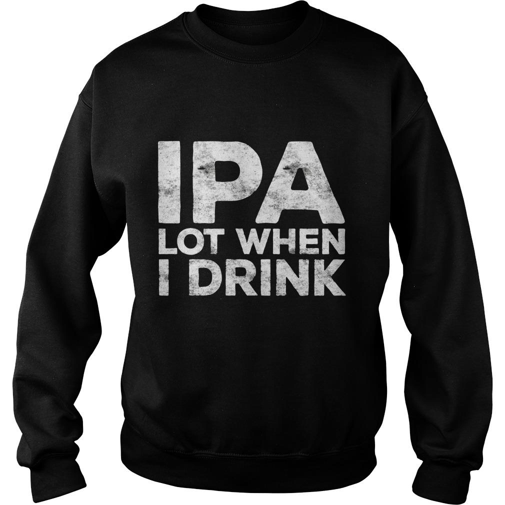 Ipa Lot Drink Sweatshirt
