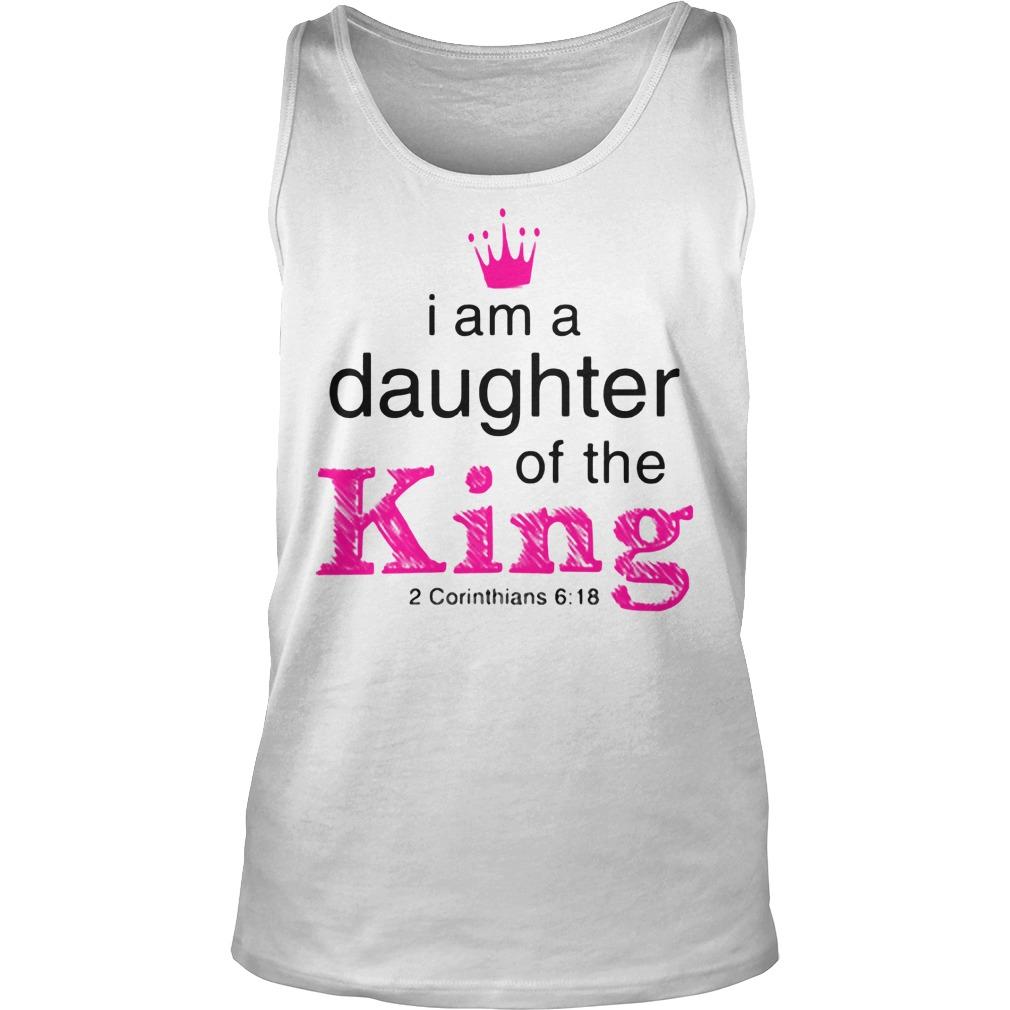 I Am A Daughter Of The King 2 Corinthians 6 18 Tank Top